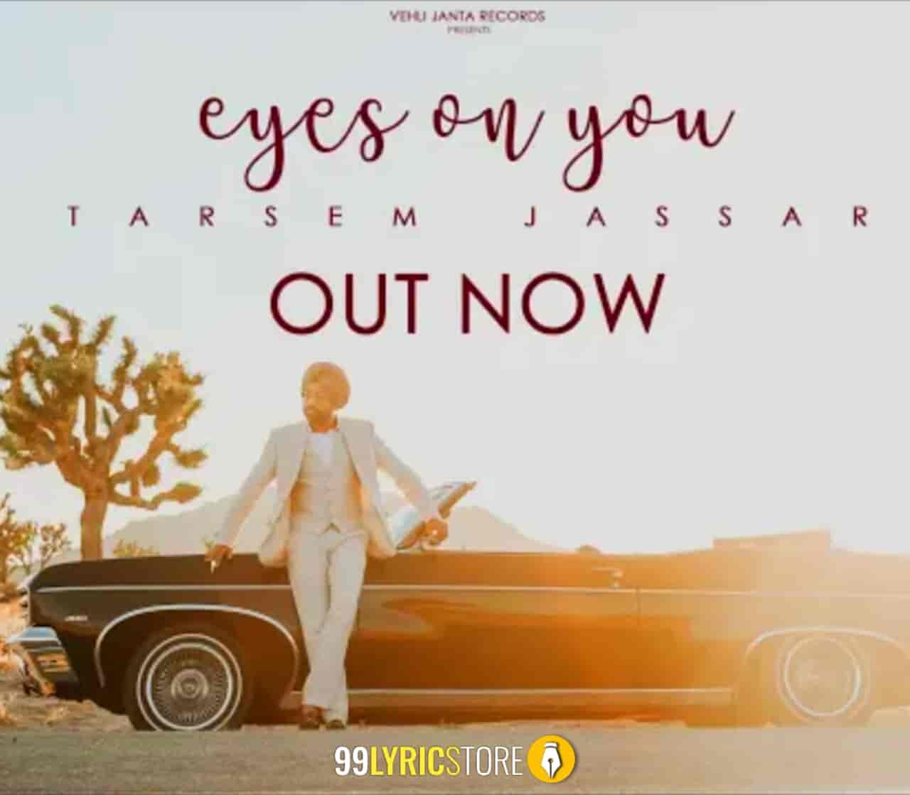 Eyes On You Punjabi Songs sung and penned by Tarsem Jassar