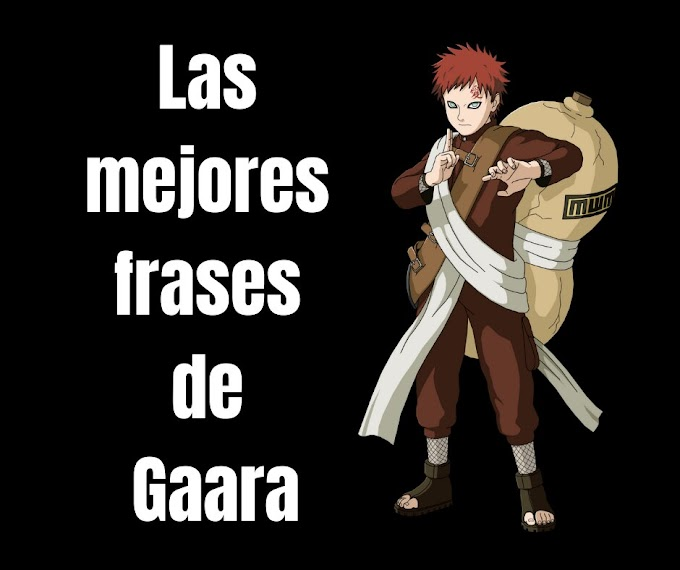 Las mejores Frases de Gaara, Naruto