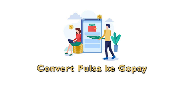 Convert Pulsa ke Gopay
