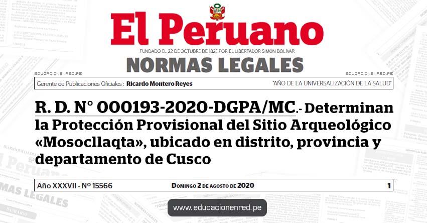 R. D. N° 000193-2020-DGPA/MC.- Determinan la Protección Provisional del Sitio Arqueológico «Mosocllaqta», ubicado en distrito, provincia y departamento de Cusco