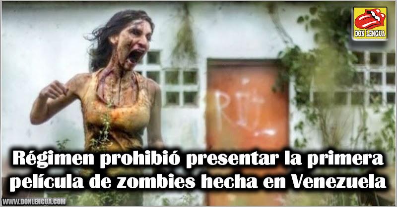 Régimen prohibió presentar la primera película de zombies hecha en Venezuela