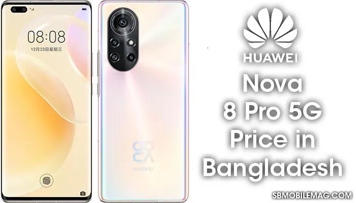 Huawei Nova 8 Pro 5G, Huawei Nova 8 Pro 5G Price, Huawei Nova 8 Pro 5G Price in Bangladesh