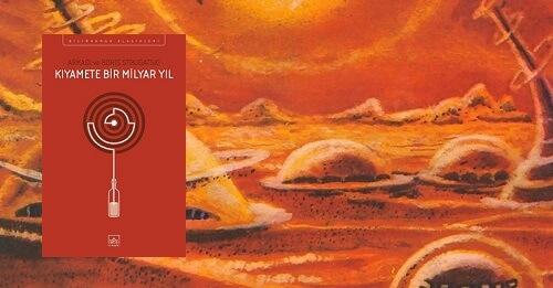 Arkadi ve Boris Strugatski - Kıyamete Bir Milyar Yıl