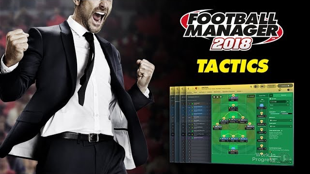 Football Manager 2018 | Tactics | FM18