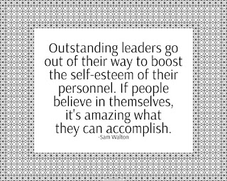 """Outstanding leaders go out of their way to boost the self esteem of their personnel. If people believe in themselves it's amazing what they can accomplish."" - printable quote"