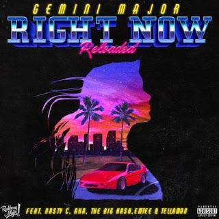 Gemini Major - Right Now Reloaded (feat. Emtee, Nasty C, AKA, Tellaman & The Big Hash) ( 2020 ) [DOWNLOAD]