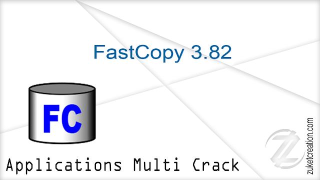 FastCopy 3.82  |  18 MB