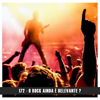 Doublecast 172 - O Rock ainda é relevante ?