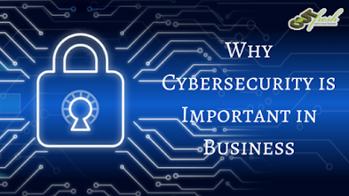 Cybersecurity and Why It Is Important in Business