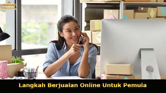 Langkah Berjualan Online Untuk Pemula