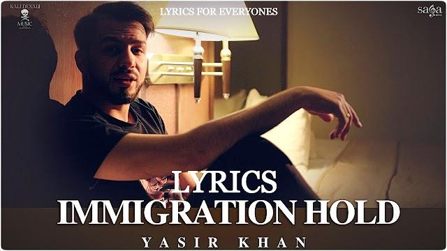 Immigration Hold Lyrics