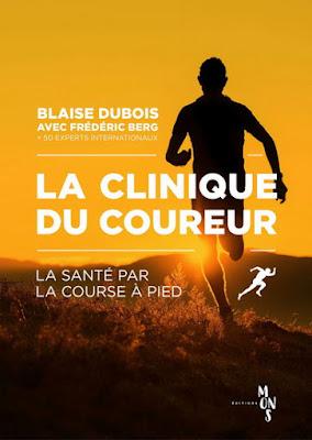 La Clinique du Coureur: la santé par la course à pied, Blaise Dubois