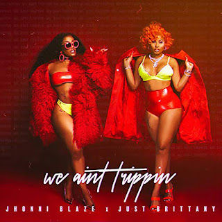 New Music Alert, Jhonni Blaze, We Aint Trippin, Just Brittany, Jhonni Blaze Music presents, New Hip Hop Music, Promo Vatican, Vatican VIP, Hip Hop Everything, Team Bigga Rankin
