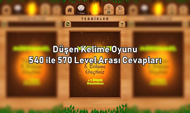 Dusen Kelime Oyunu 540 ile 570 Level Arasi Cevaplar