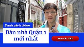 Danh sách video bán nhà Quận 1 mới nhất trên kênh Youtube Nhà Đất Đông Nam Bộ
