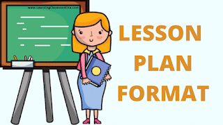 what is a lesson plan format,how to prepare lesson plan format,what is lesson plan format,how to write a lesson plan format,printable and editable lesson plan format for teaching