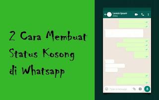 2 Cara Membuat Status di Whatsapp (WA) Kosong Atau Blank