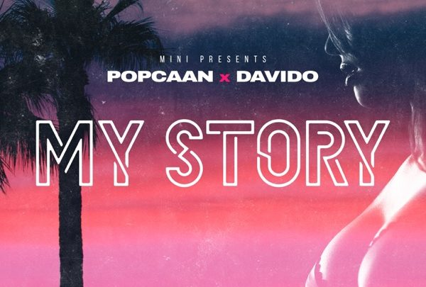 Music : Popcaan ft Davido – My Story (Prod.By E5 Records)