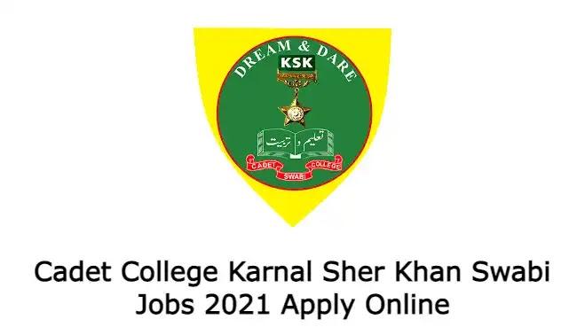 Cadet College Karnal Sher Khan Swabi Jobs 2021 Apply Online