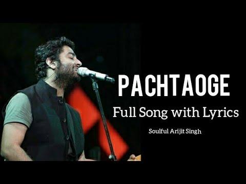 Pachtaoge Song Lyrics - Arijit Singh