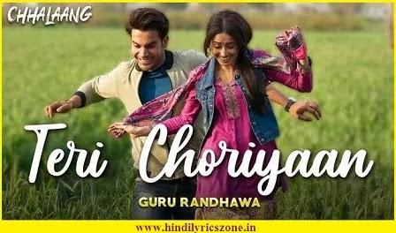 तेरी चोरियाँ Teri Choriyaan Lyrics In Hindi | Guru Randhawa ft. Rajkumar Rao | Chhalaang|