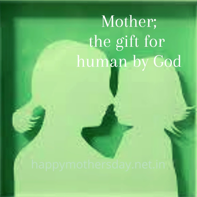 Mother; The gift for human by God
