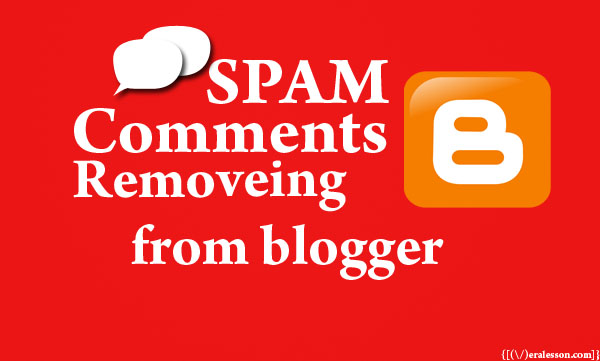 How to Remove SPAM Comments From Blogger