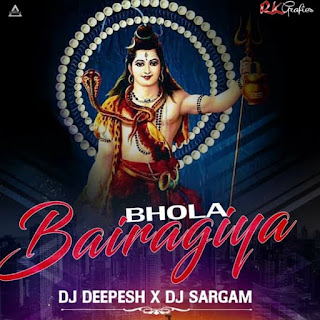 BHOLA BAIRAGIYA (REMIX) - DJ DEEPESH X DJ SARGAM