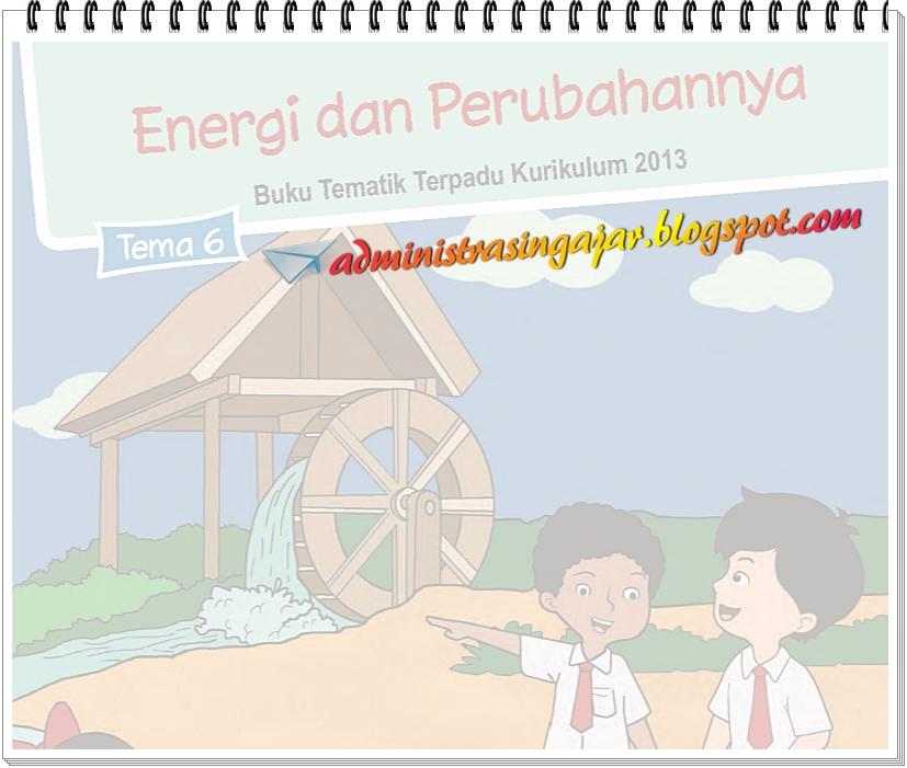 Soal Dan Kunci Jawaban Tematik Kelas 3 Tema 6 Energi Dan Perubahannya K13 Administrasi Ngajar