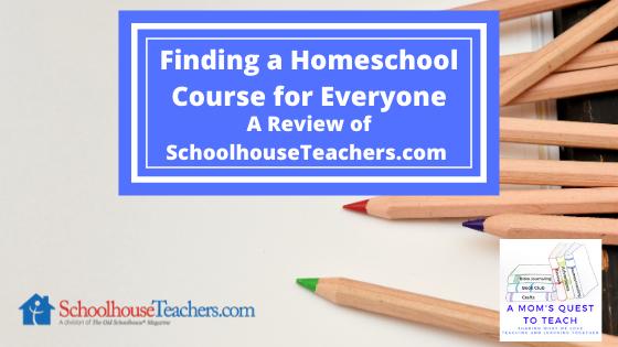 Finding a Homeschool Course for Everyone: A Review of SchoolhouseTeachers.com; background photo of colored pencils; SchoolhouseTeachers.com Logo and A Mom's Quest to Teach Logo