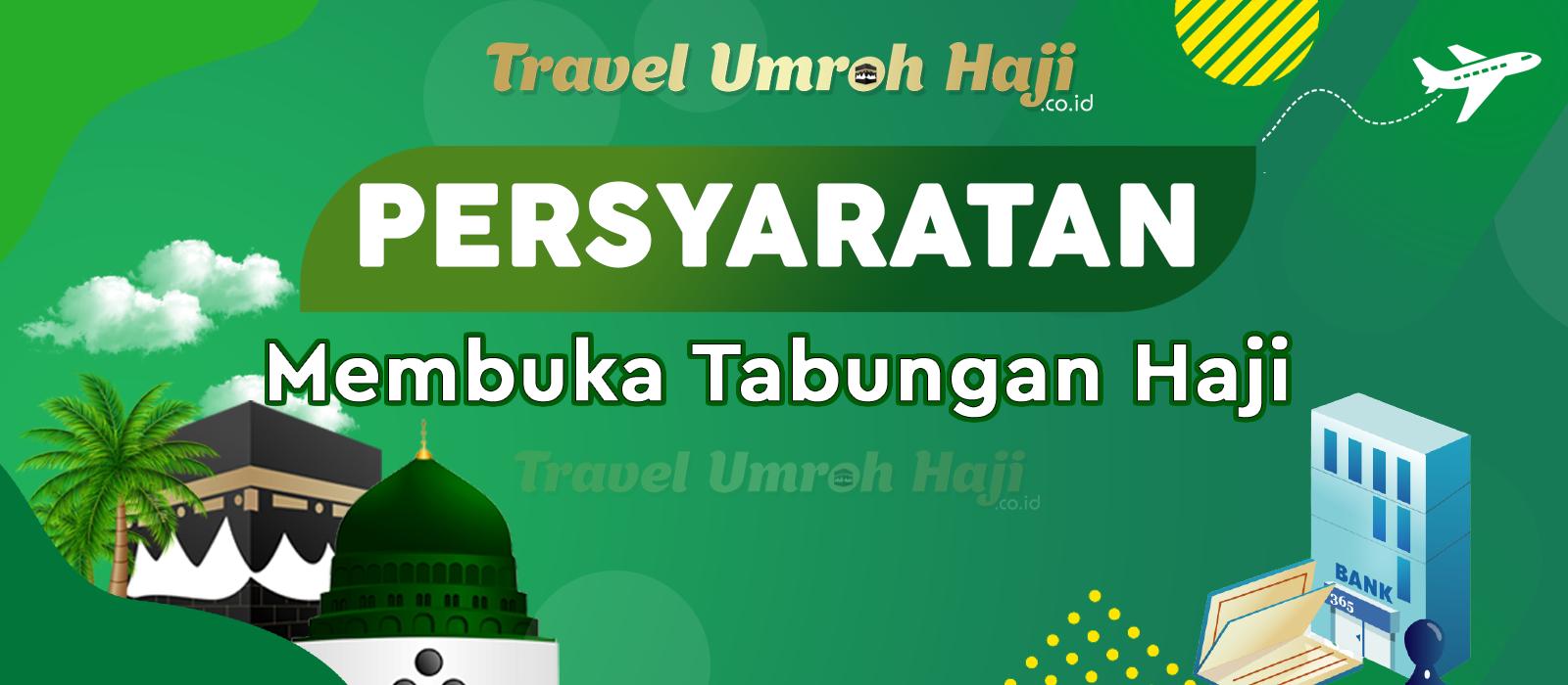 Calon Jamaah yang akan mendaftar haji wajib membuka Tabungan Haji