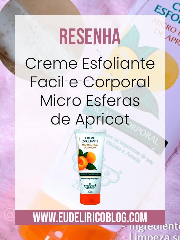Resenha: Creme Esfoliante Facil e Corporal Micro Esferas de Apricot da Flores & Vegetais