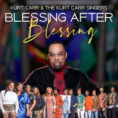 "Music Video: ""Blessing After Blessing"" Kurt Carr & The Kurt Carr Singers"