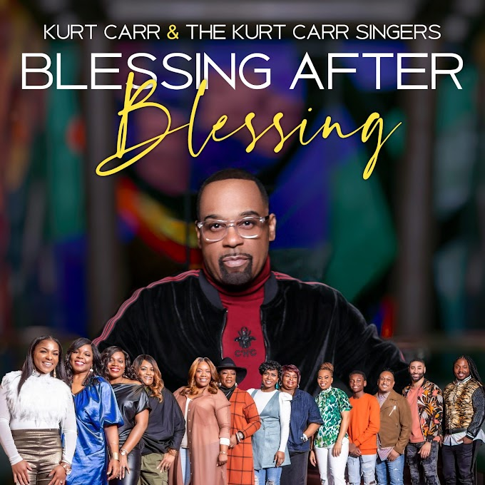 """Music Video: """"Blessing After Blessing"""" Kurt Carr & The Kurt Carr Singers"""