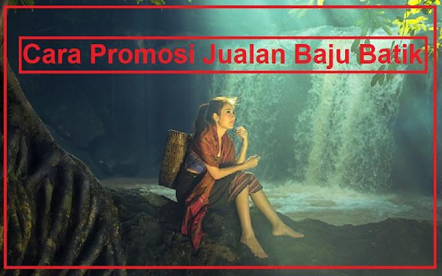 promosi jualan baju batik