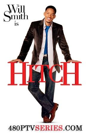 Watch Online Free Hitch (2005) Full Hindi Dual Audio Movie Download 480p 720p Bluray