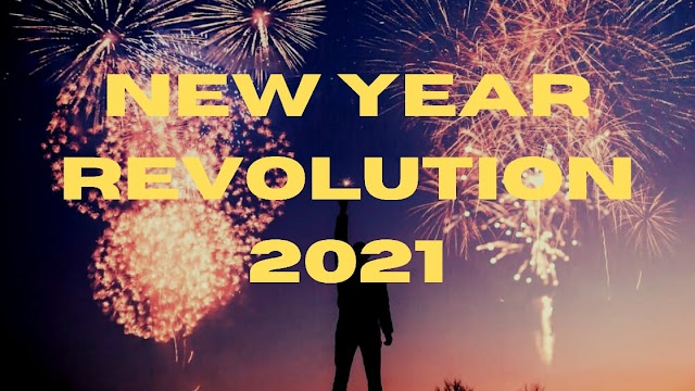 NEW YEAR REVOLUTION IDEAS FOR 2021