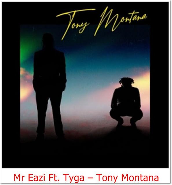 Mr. Eazi – Tony Montana ft. Tyga Mp3  Free Download