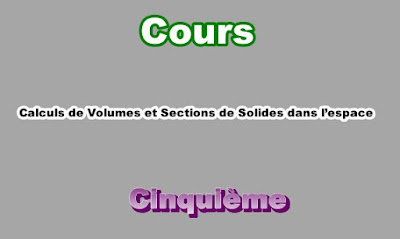 Cours  de Volumes et Sections de Solides dans l'espace 5eme PDF