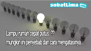 Lampu,lampu rumahan,lampu led,lampu hemat listrik,lampu cepat rusak,