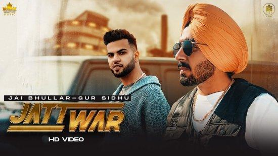 Jatt War Lyrics Jai Bhullar X Gur Sidhu