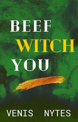 Beef Witch You by Venis Nytes