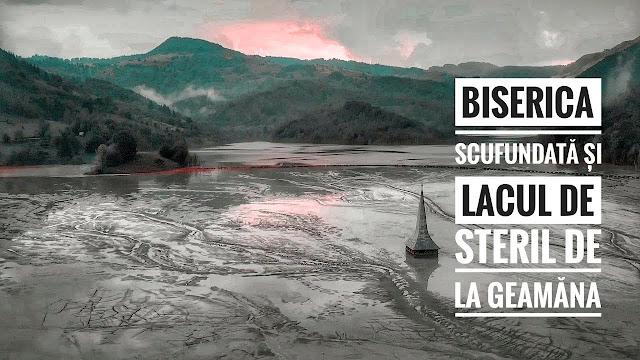 Atracții turistice în Alba: Biserica scufundată și lacul de steril de la Geamăna