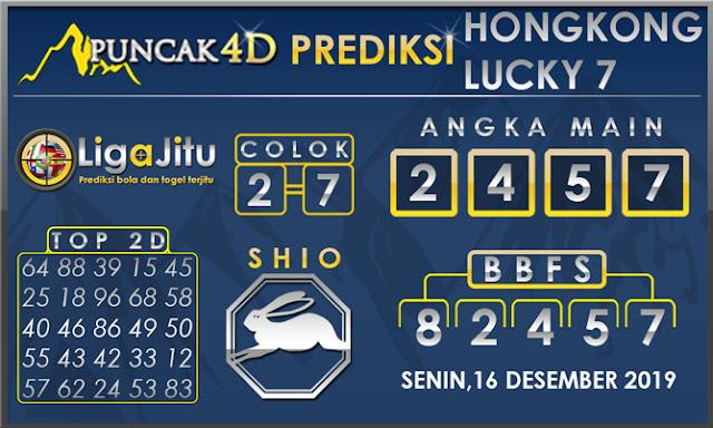 PREDIKSI TOGEL HONGKONG LUCKY7 PUNCAK4D 16 DESEMBER 2019