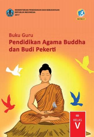 Buku Guru Pendidikan Agama Buddha dan Budi Pekerti Kelas 5 Kurikulum 2013 Revisi 2017