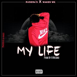 Ruderas's Feat. Waken Wk - My Life