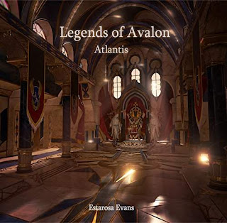 Legends of Avalon: Atlantis - a wondrous epic fantasy by Estarosa Evans