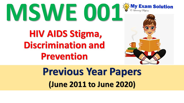 MSWE 001 HIV AIDS Stigma, Discrimination and Prevention Previous Year Papers