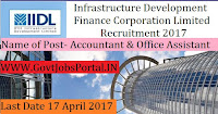 Infrastructure Development Finance Corporation Limited Recruitment 2017– Accountant & Office Assistant