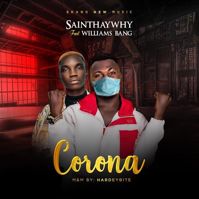 MUSIC: Saint Haywhy Ft Williams Bang - Corona